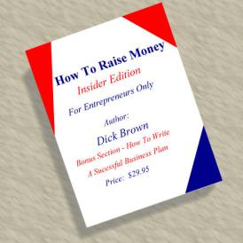 How to Raise Money: The Insider Edition by Dick Brown, available now as an e-book